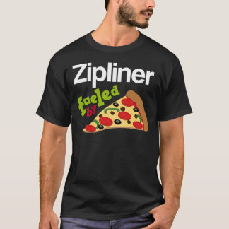 Zipliner Fueled By Pizza T-Shirt
