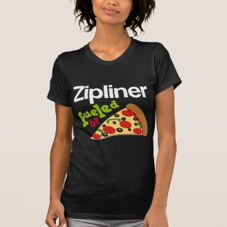 Zipliner Fueled By Pizza T-shirts