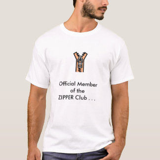 Zipper, Official Memberof theZIPPER Club . . . T-Shirt
