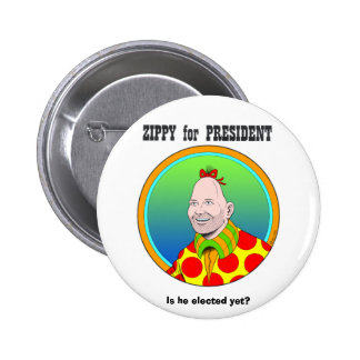 Zippy for President! 6 Cm Round Badge
