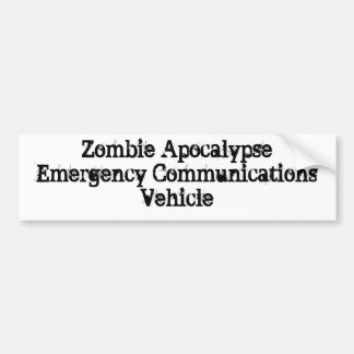 Zombie Apocalypse Emergency Communications Vehicle Bumper Sticker
