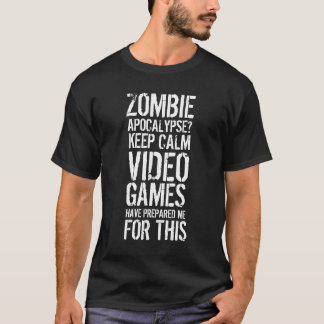Zombie apocalypse - keep calm I'm a gamer shirt