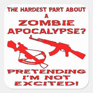 Zombie Apocalypse Pretending I'm Not Excited Square Sticker