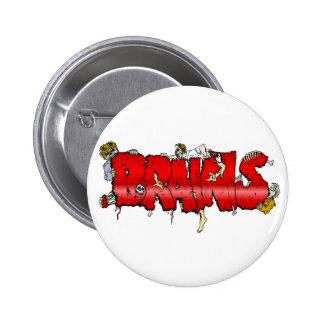 Zombie BRAINS 6 Cm Round Badge