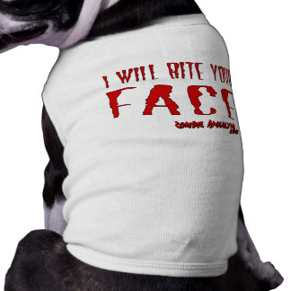 "Zombie Dog Wear! ""I will bite your Face"" Shirt"