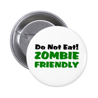 Zombie Friendly Do Not Eat Pins