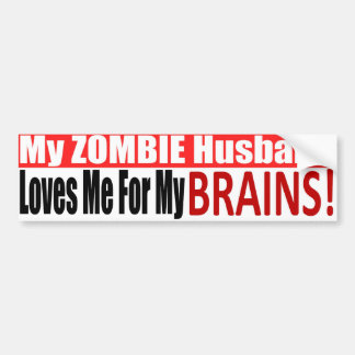 Zombie Husband Loves Brains BUMPER Design Bumper Sticker