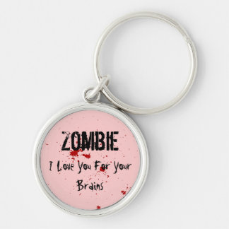 Zombie: I Love You For Your Brains Key Chains