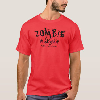 Zombie in disguise T-Shirt