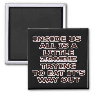 Zombie In Me Magnet