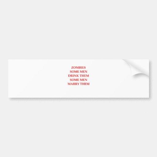 zombie joke bumper sticker
