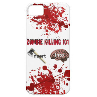 Zombie Killing 101 (insert ax into brain) Case For The iPhone 5