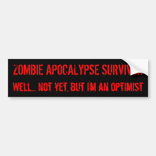 Zombie Optimism Bumper Stickers