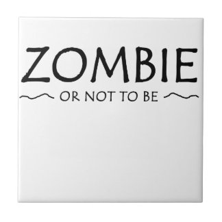 Zombie or not to be tile