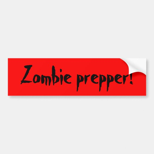 Zombie prepper bumper sticker