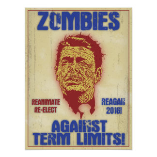 Zombie Reagan - Term Limits Poster