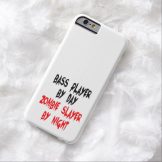 Zombie Slayer Bass Player Barely There iPhone 6 Case