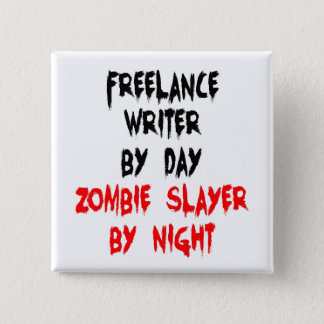 Zombie Slayer Freelance Writer 15 Cm Square Badge