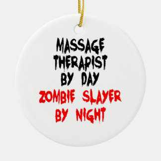 Zombie Slayer Massage Therapist Ceramic Ornament