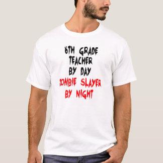 Zombie Slayer Sixth Grade Teacher T-Shirt