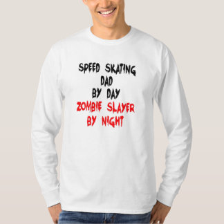 Zombie Slayer Speed Skating Dad T-Shirt