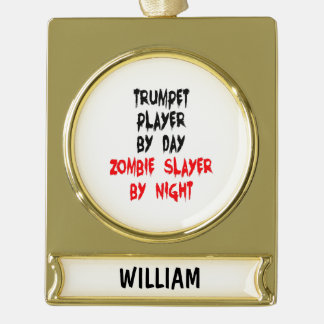 Zombie Slayer Trumpet Player Gold Plated Banner Ornament