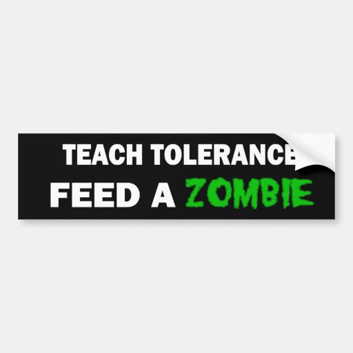 Zombie Tolerance Bumper Stickers