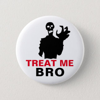 Zombie Treat Me Bro funny Halloween customizable 6 Cm Round Badge