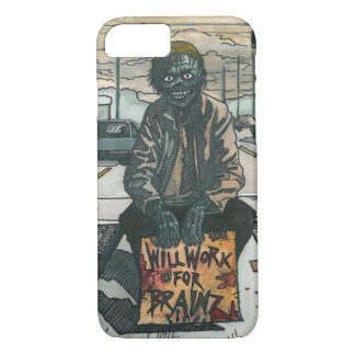 Zombie Will Work For Brainz iPhone 7 Case
