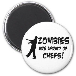 Zombies Are Afraid Of Chefs Magnet
