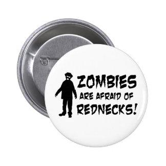 Zombies Are Afraid of Rednecks 6 Cm Round Badge
