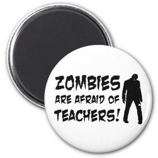 Zombies Are Afraid Of Teachers Magnet