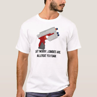 Zombies are allergic to Foam T-Shirt