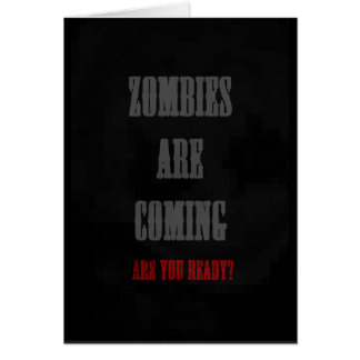 zombies are coming card