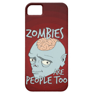 Zombies Are People Too iPhone 5 Cases