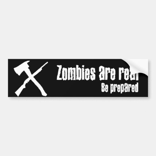Zombies Are Real Car Bumper Sticker