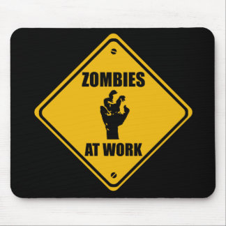 Zombies At Work Sign - Mousepads