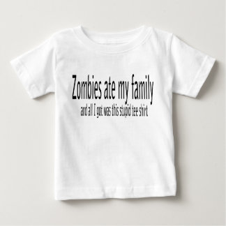 Zombies ate my family... baby T-Shirt
