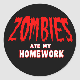 Zombies Ate My Homework Round Sticker