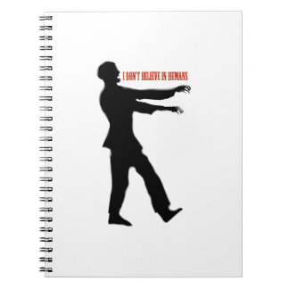 Zombies don't believe in humans notebook