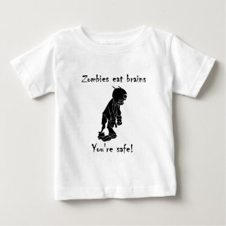 Zombies Eat Brains - You're Safe Baby T-Shirt