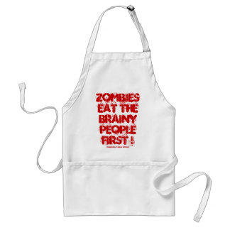ZOMBIES EAT THE BRAINY PEOPLE FIRST ! STANDARD APRON