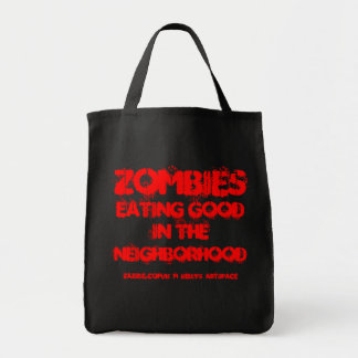 ZOMBIES,EATING GOOD IN THE NEIGHBORHOOD ! GROCERY TOTE BAG