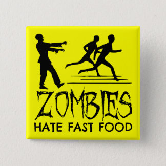 Zombies Hate Fast Food 15 Cm Square Badge