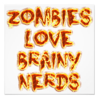 Zombies Love Brainy Nerds Photograph