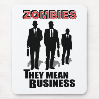 Zombies mean business mouse pad