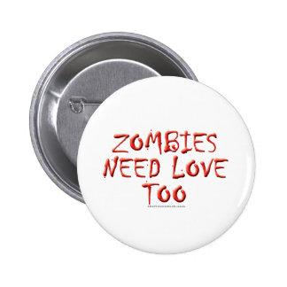 Zombies Need Love Too 6 Cm Round Badge