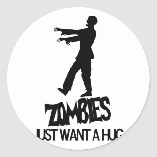 Zombies Needs A Hug Too Round Sticker