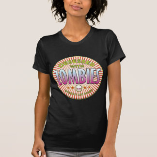 Zombies Obsessed R Shirts