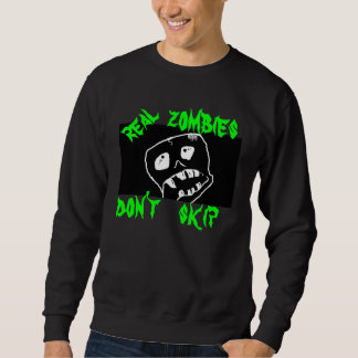 ZOMBIES REAL ZOMBIES DON'T SKIP SHIRTS TEES